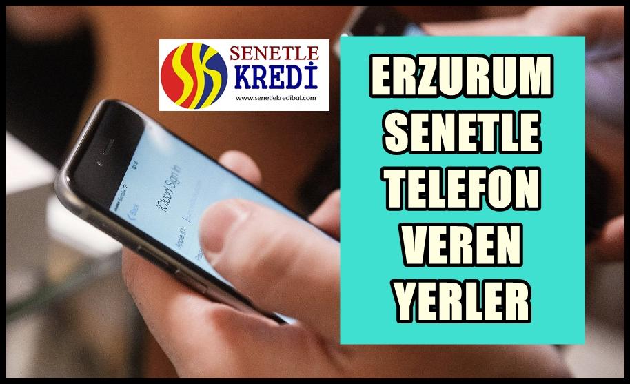 Erzurum Senetle Telefon Veren Yerler