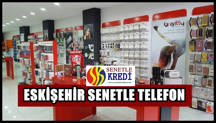Eskişehir Senetle Telefon