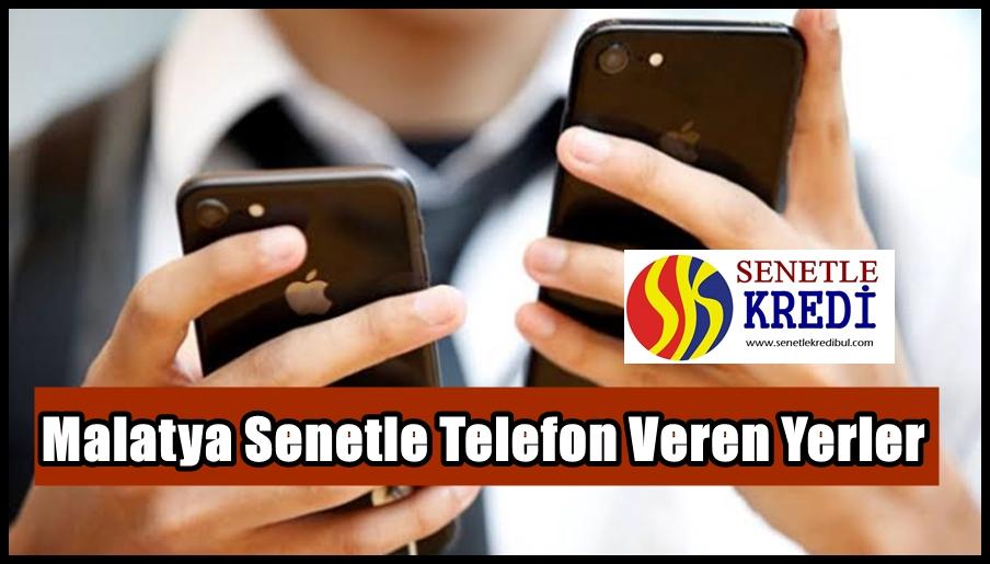 Malatya Senetle Telefon Veren Yerler