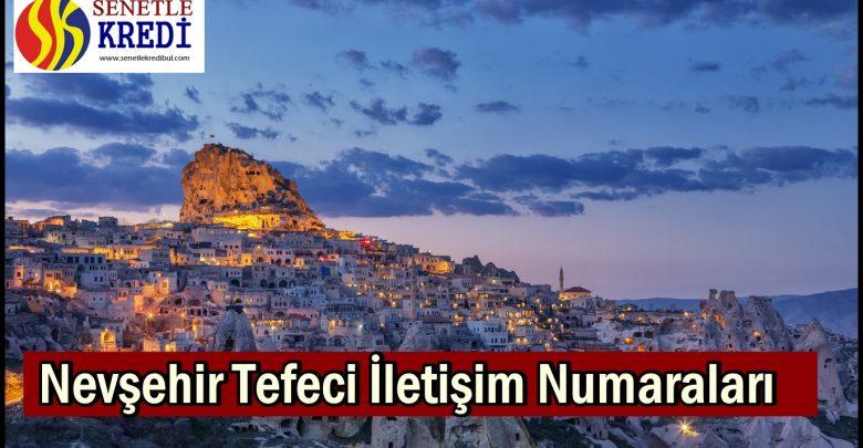 Nevşehir Tefeci İletişim Numaraları
